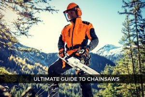 Ultimate guide to chainsaws