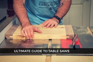 Table Saws Guide