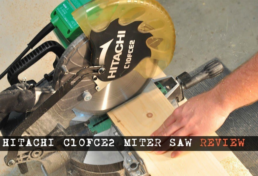 Hitachi C10FCE2 Miter Saw Review