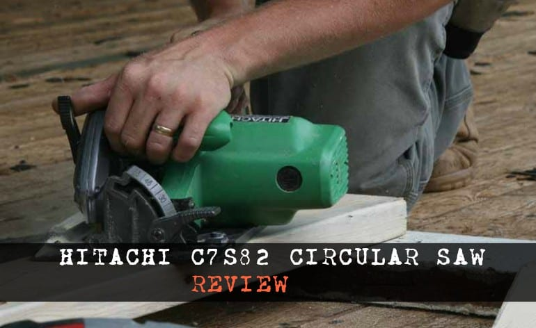 Hitachi Circular Saw Review